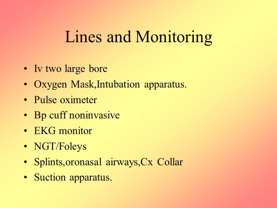Lines and Monitoring Iv two large bore