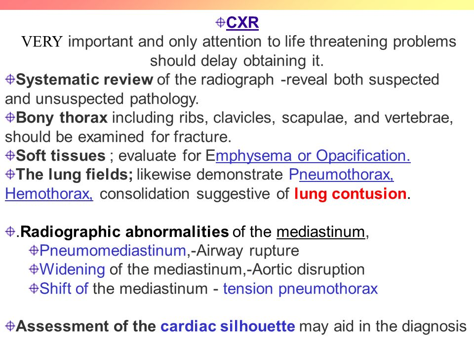 CXR VERY important and only attention to life threatening problems should delay obtaining it.