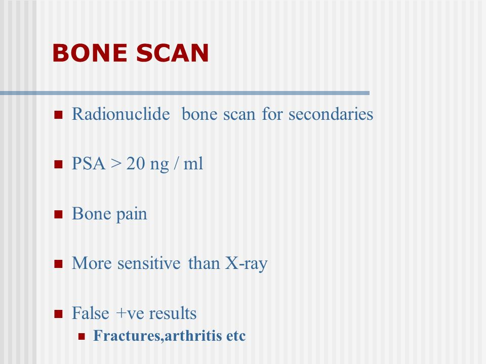 BONE SCAN Radionuclide bone scan for secondaries PSA > 20 ng / ml