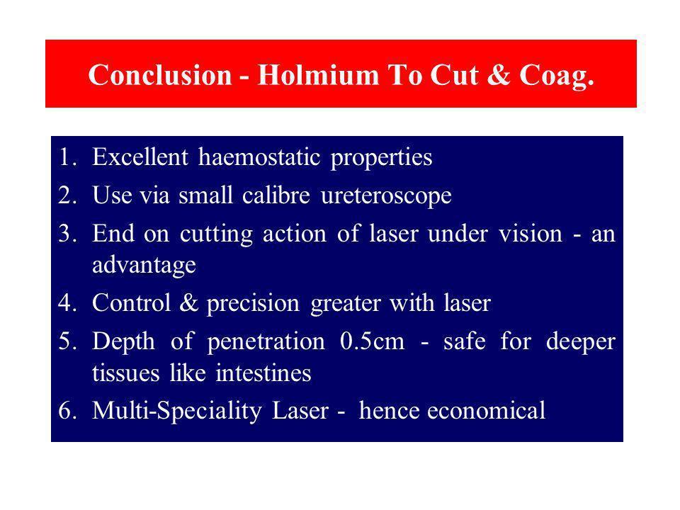 Conclusion - Holmium To Cut & Coag.