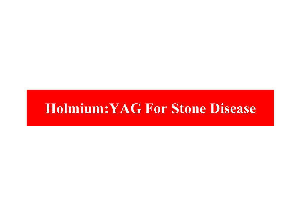 Holmium:YAG For Stone Disease