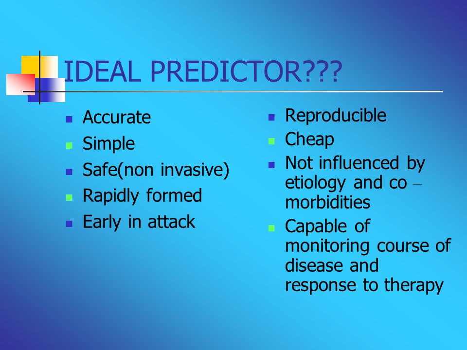 IDEAL PREDICTOR Accurate Simple Safe(non invasive) Rapidly formed
