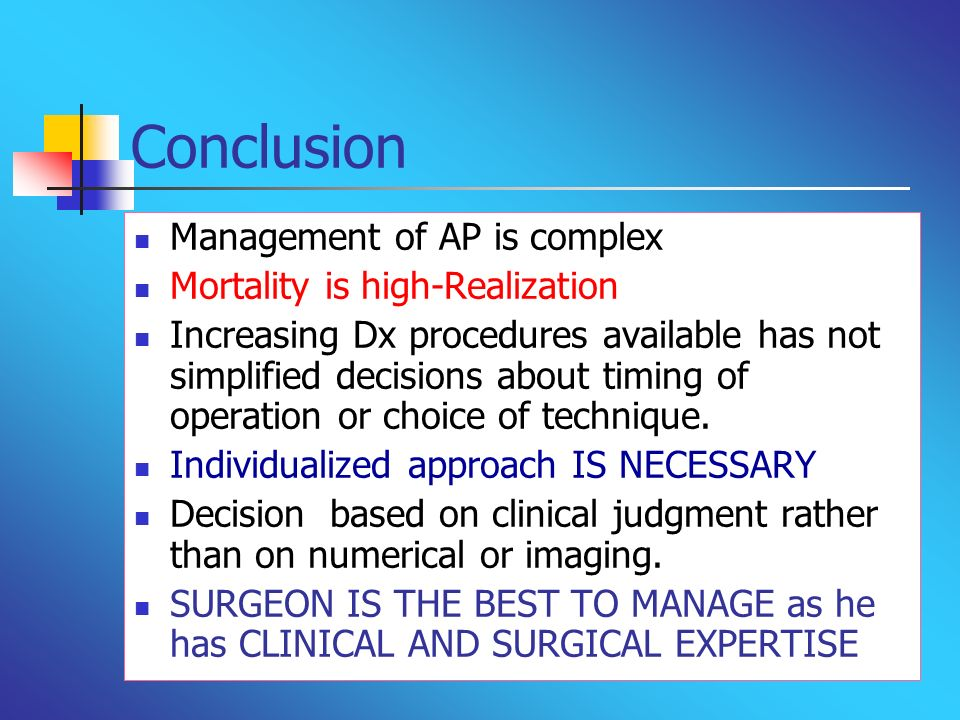 Conclusion Management of AP is complex Mortality is high-Realization