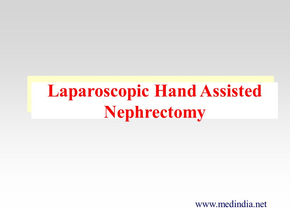 Laparoscopic Hand Assisted Nephrectomy