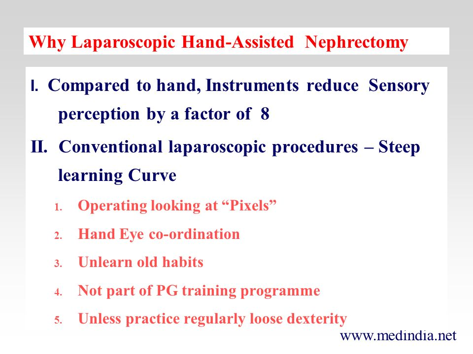 Why Laparoscopic Hand-Assisted Nephrectomy