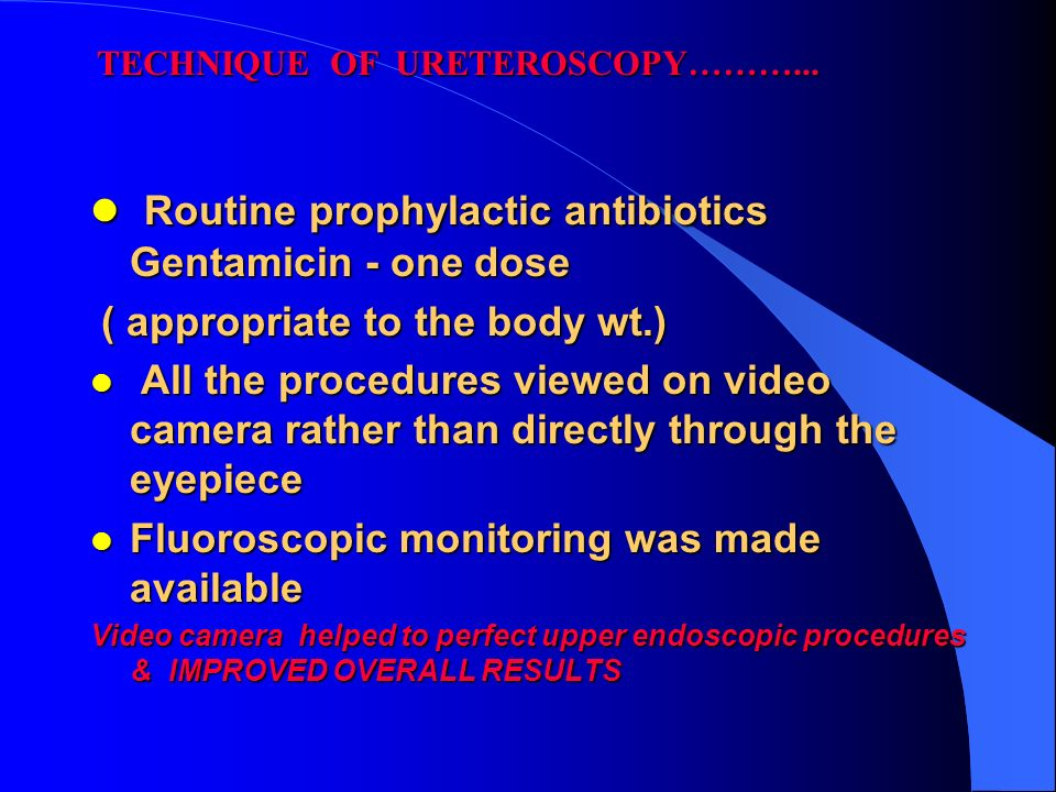 Routine prophylactic antibiotics Gentamicin - one dose
