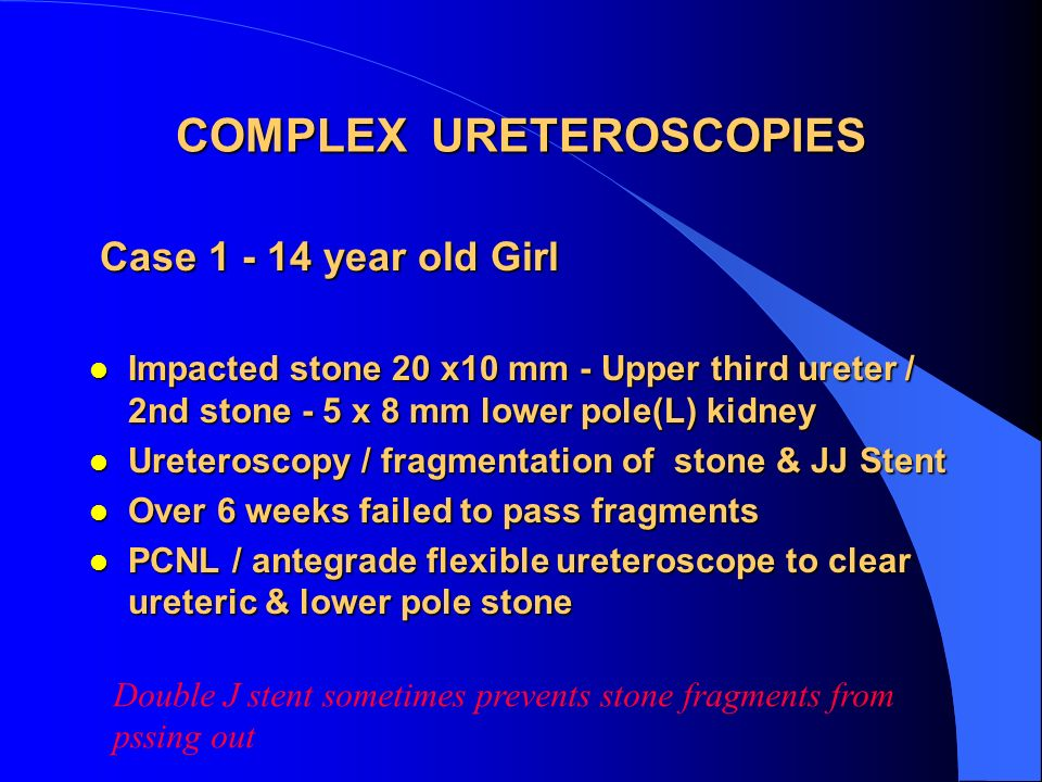COMPLEX URETEROSCOPIES