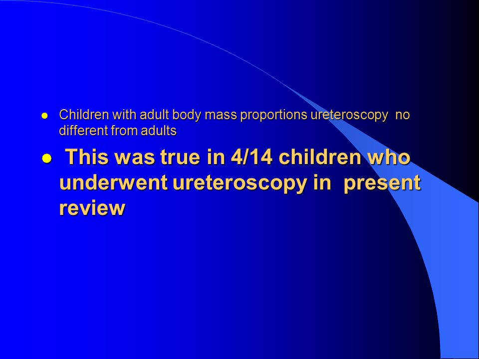 Children with adult body mass proportions ureteroscopy no different from adults