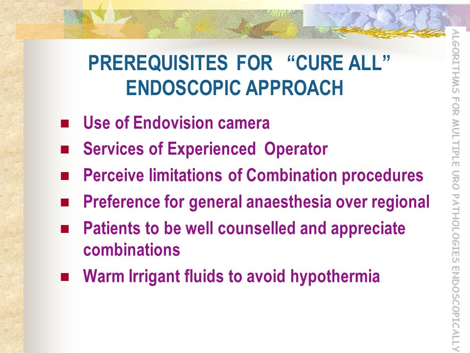 PREREQUISITES FOR CURE ALL ENDOSCOPIC APPROACH