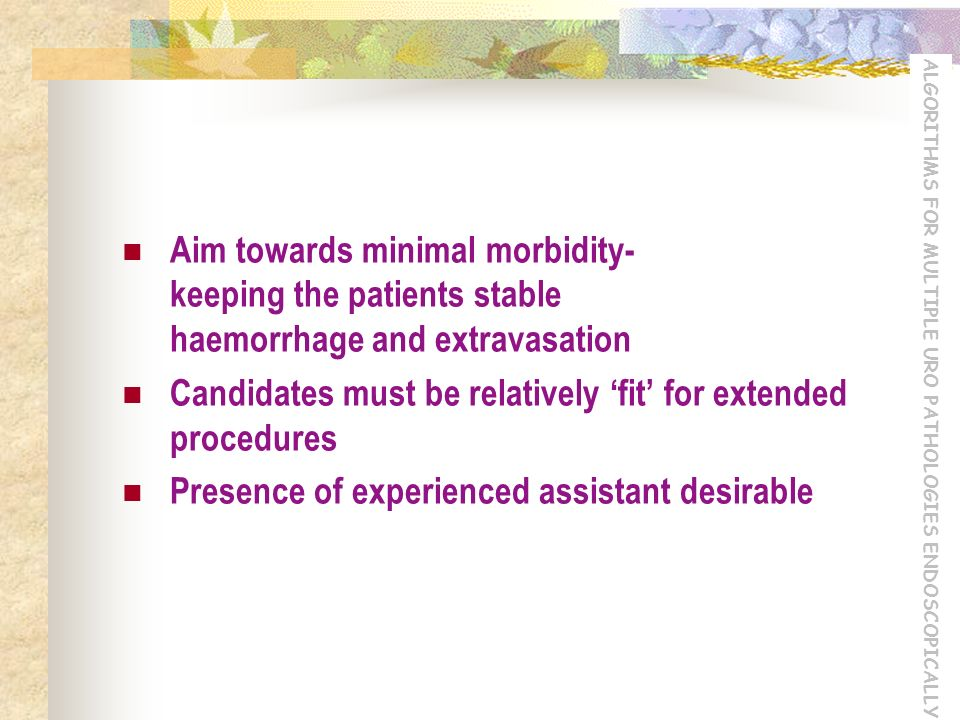 Aim towards minimal morbidity- keeping the patients stable haemorrhage and extravasation