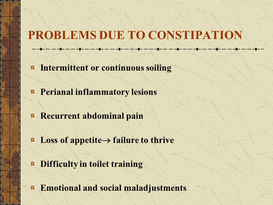 PROBLEMS DUE TO CONSTIPATION