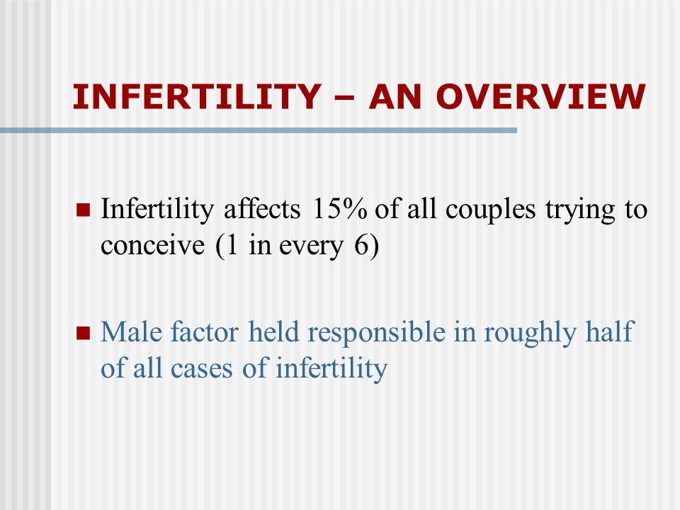 INFERTILITY – AN OVERVIEW