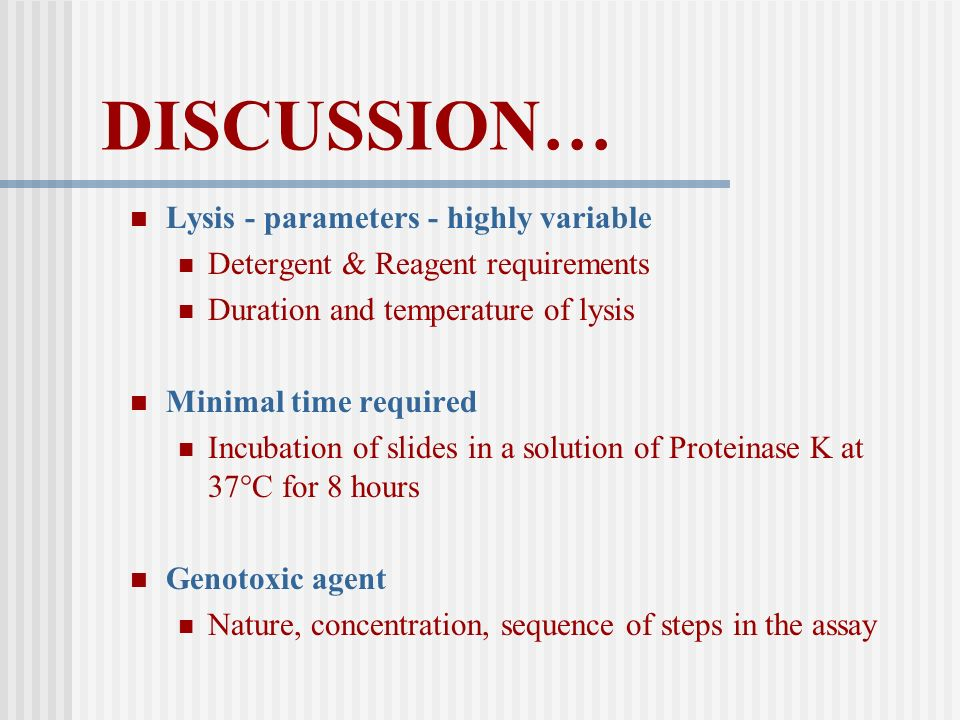 DISCUSSION… Lysis - parameters - highly variable