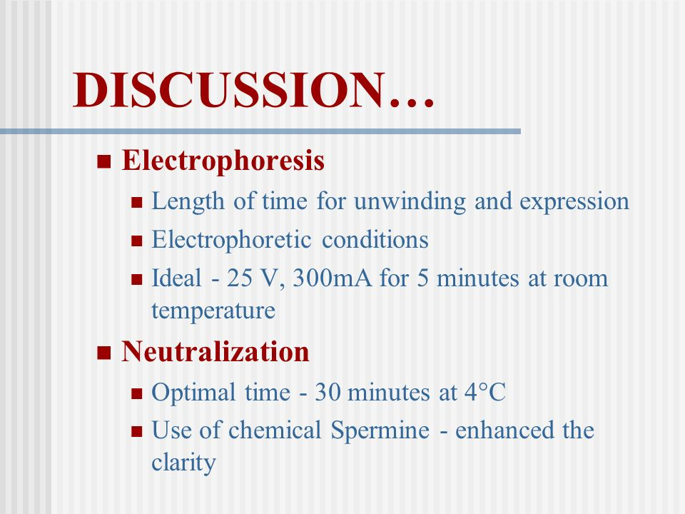 DISCUSSION… Electrophoresis Neutralization