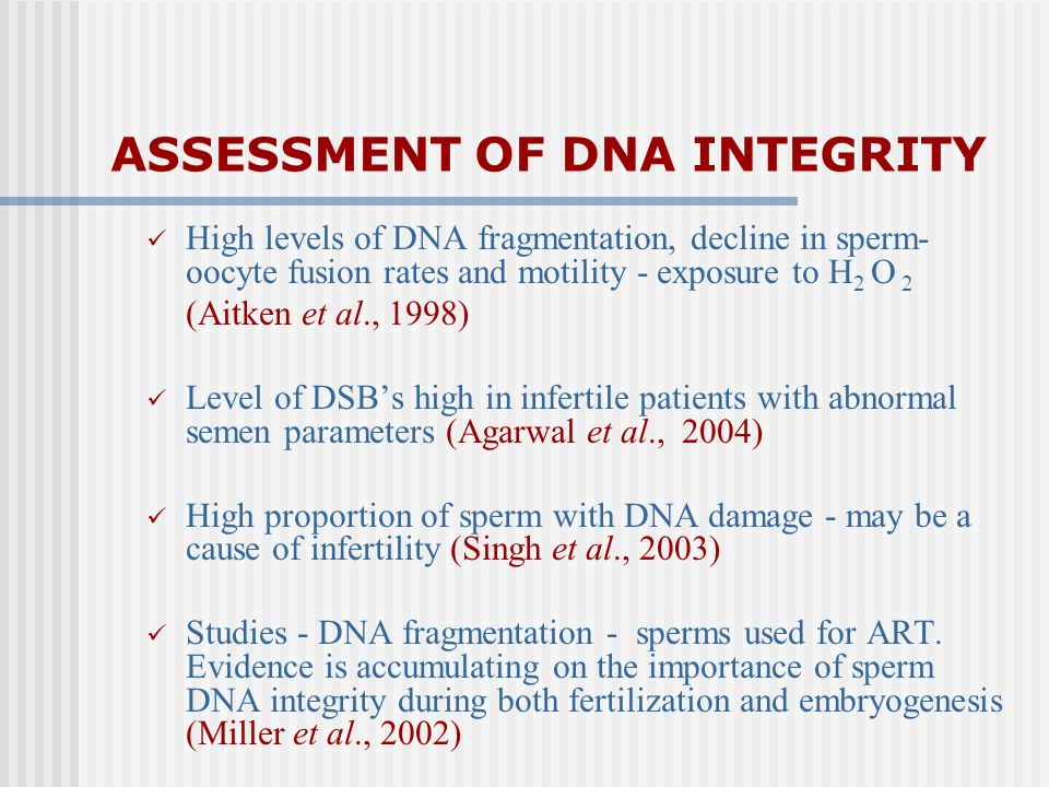 ASSESSMENT OF DNA INTEGRITY