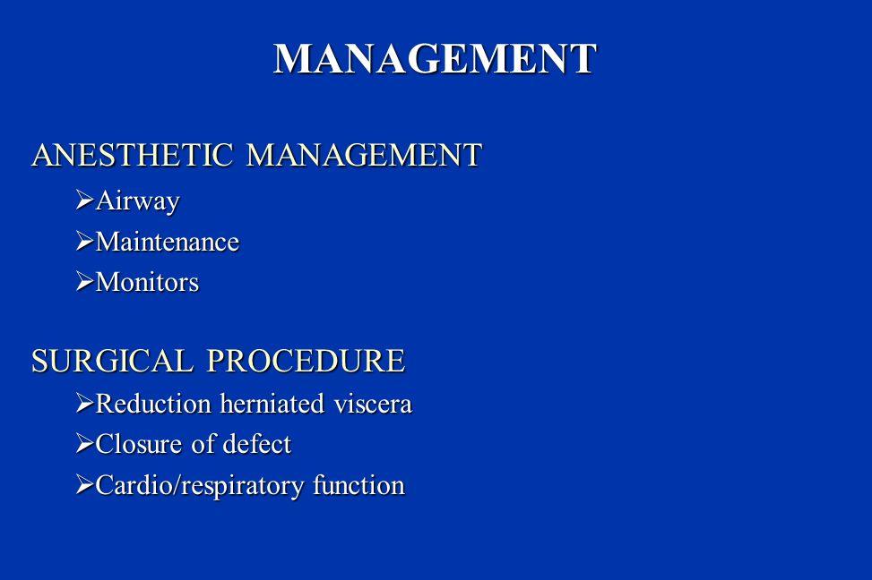 MANAGEMENT ANESTHETIC MANAGEMENT SURGICAL PROCEDURE Airway Maintenance
