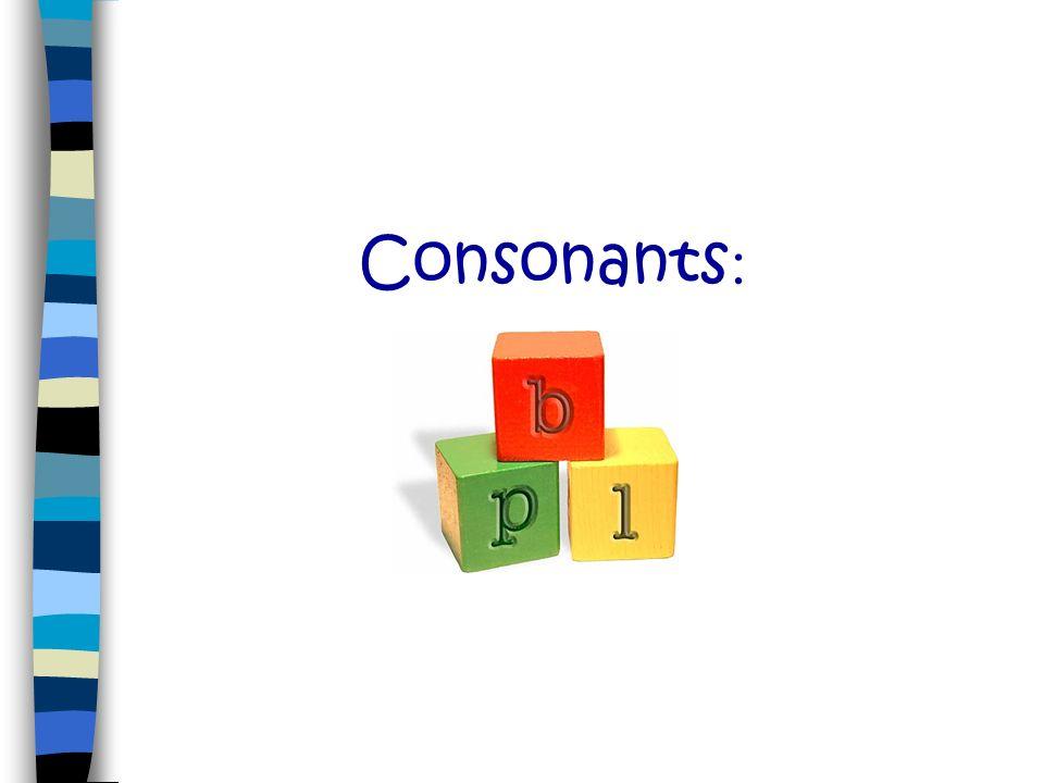 Consonants: