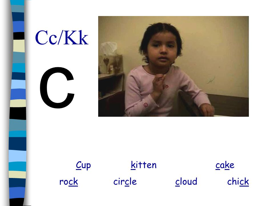 Cc/Kk c Cup kitten cake rock circle cloud chick