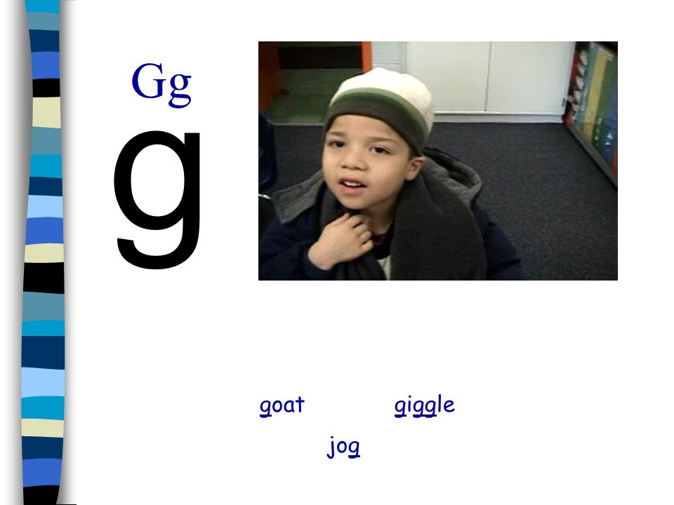 g Gg goat giggle jog