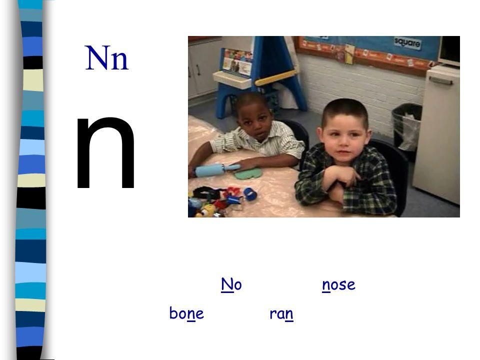 Nn n No nose bone ran