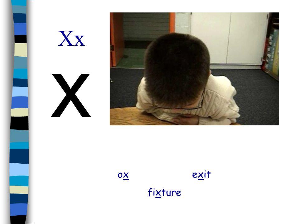 Xx x ox exit fixture