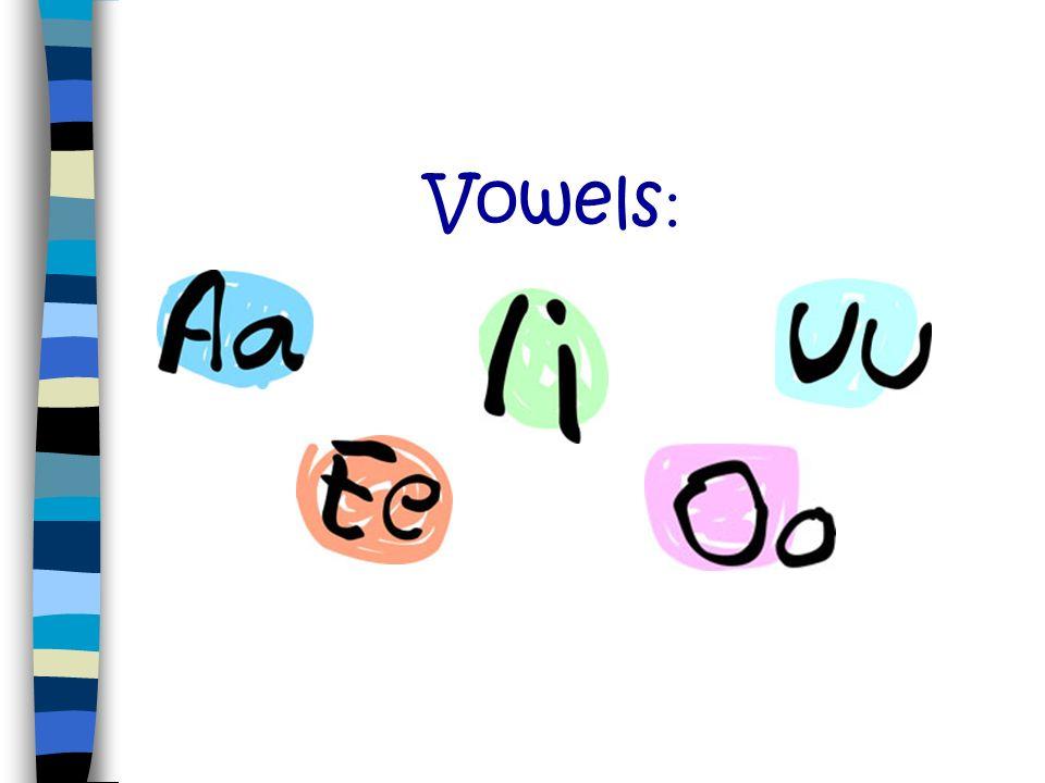 Vowels: