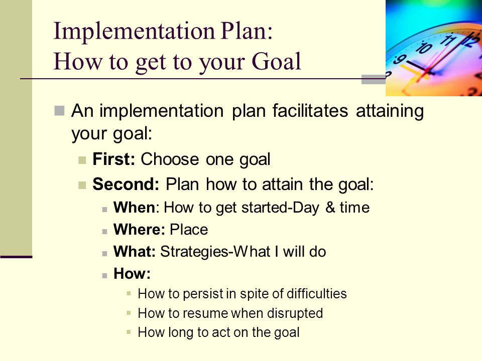 Implementation Plan: How to get to your Goal