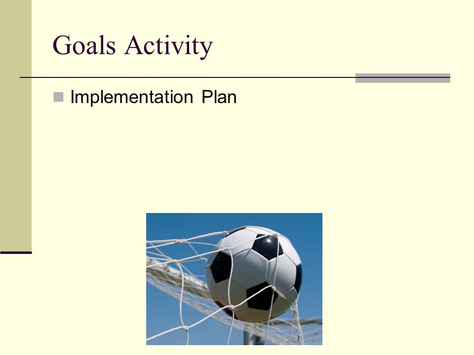 Goals Activity Implementation Plan