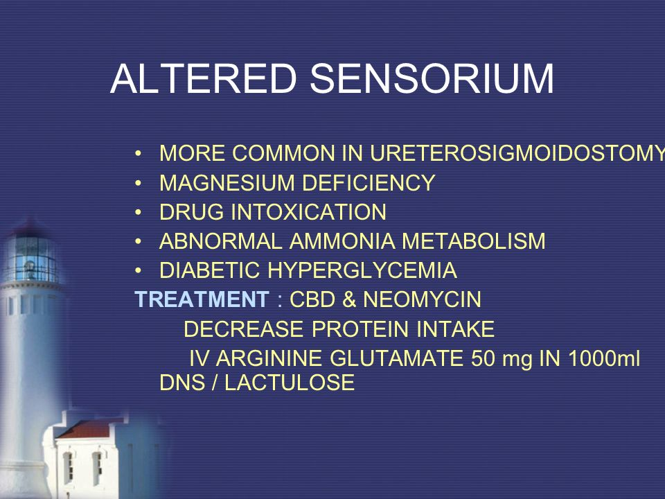 ALTERED SENSORIUM MORE COMMON IN URETEROSIGMOIDOSTOMY
