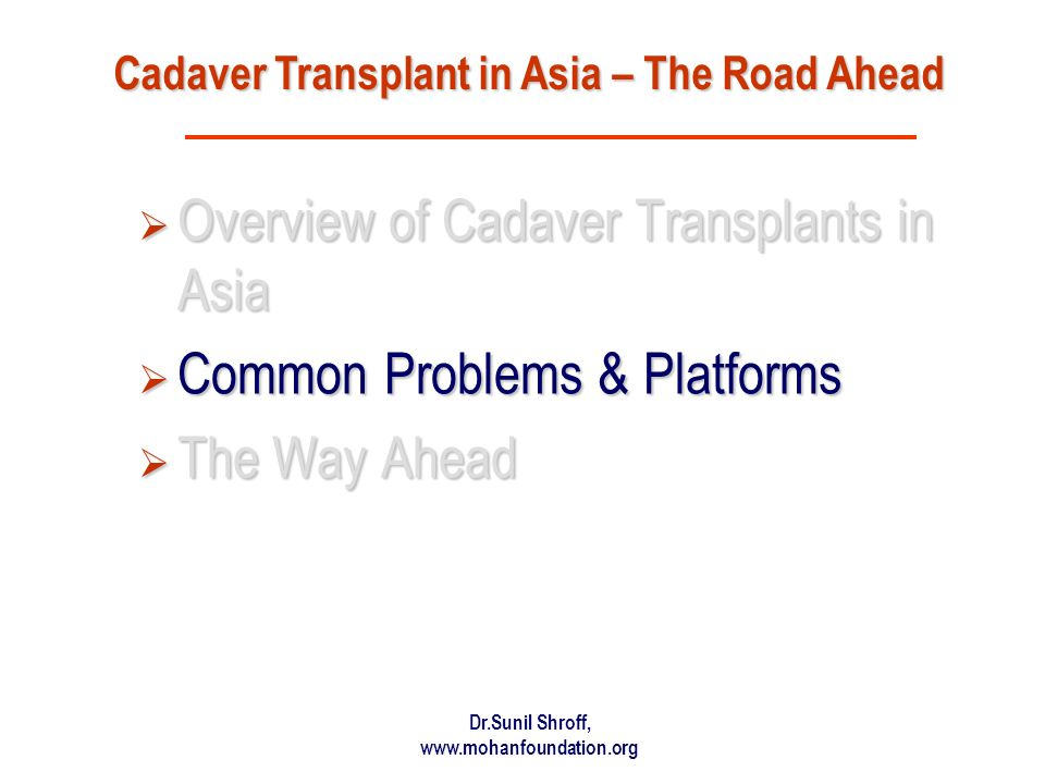 Overview of Cadaver Transplants in Asia Common Problems & Platforms
