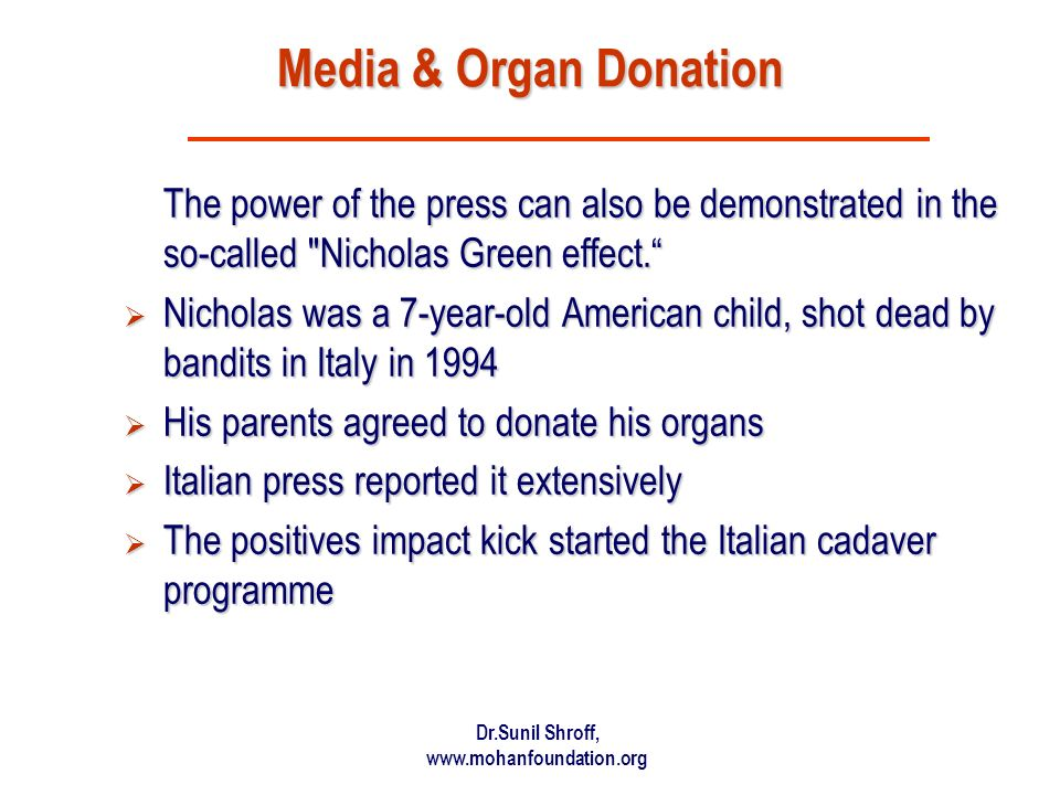 Media & Organ Donation The power of the press can also be demonstrated in the so-called Nicholas Green effect.
