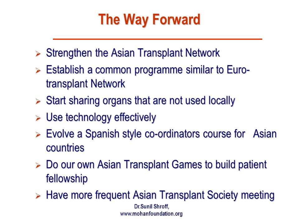 The Way Forward Strengthen the Asian Transplant Network