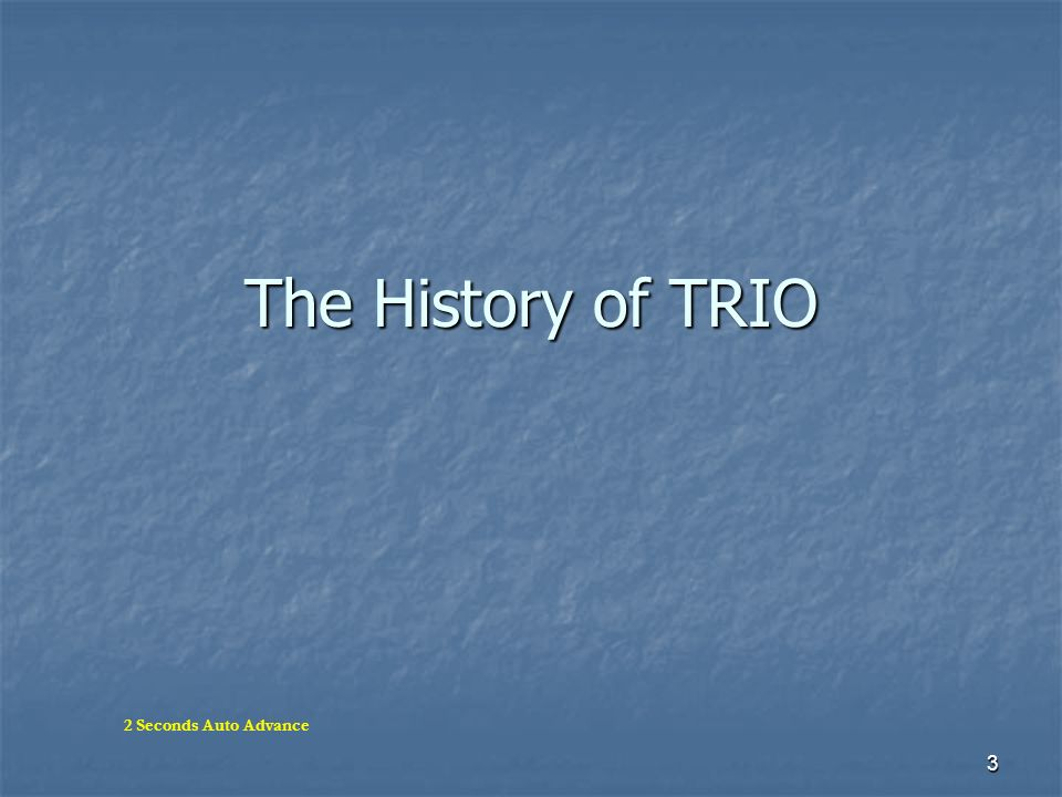 The History of TRIO 2 Seconds Auto Advance