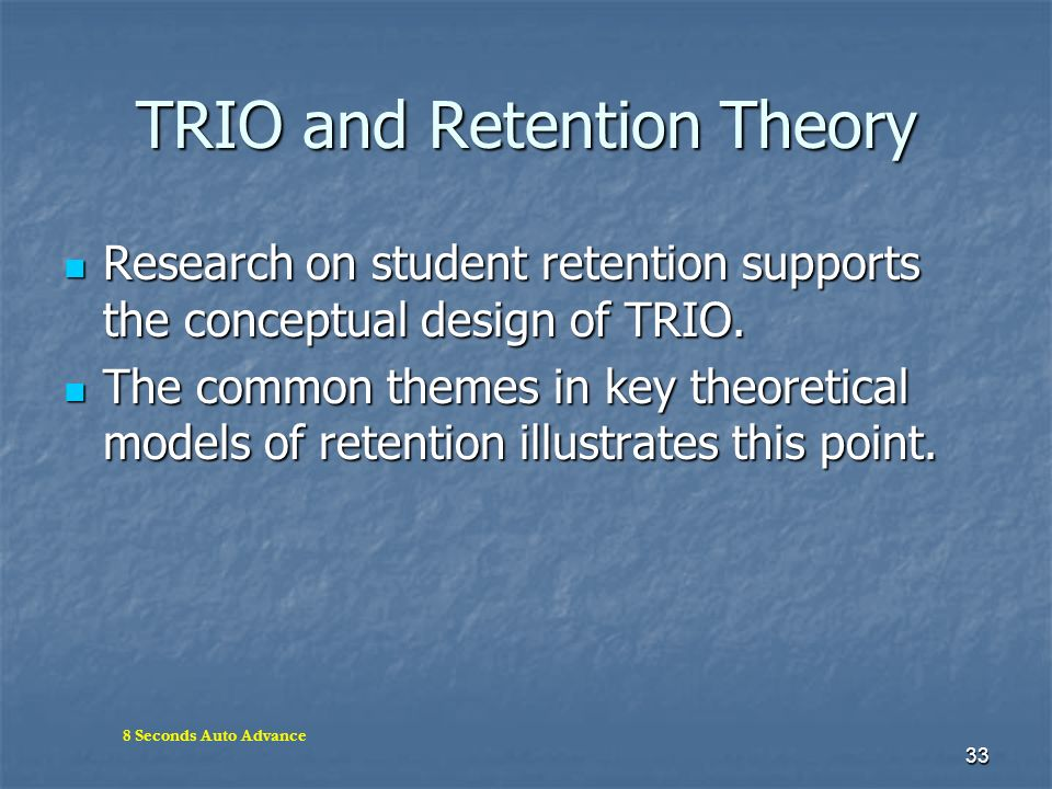 TRIO and Retention Theory