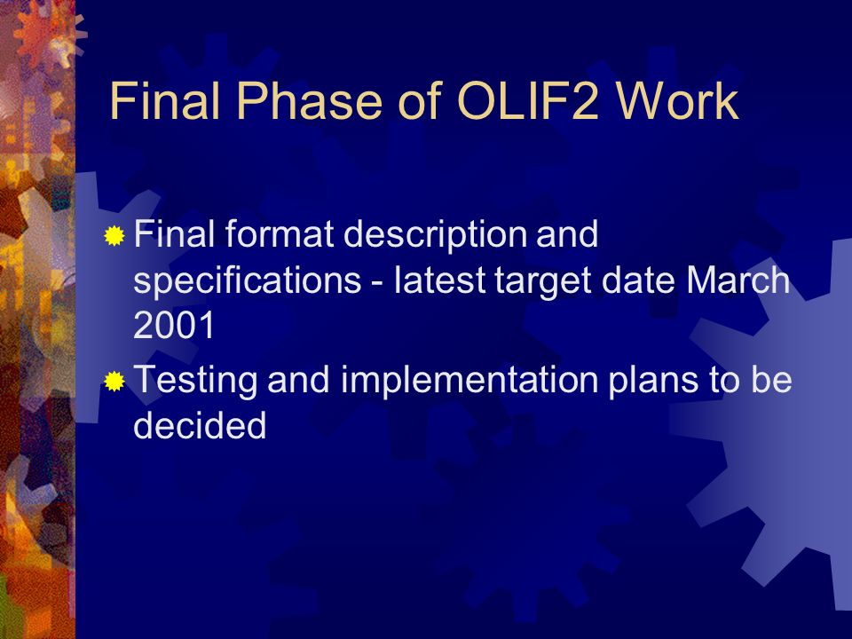 Final Phase of OLIF2 Work