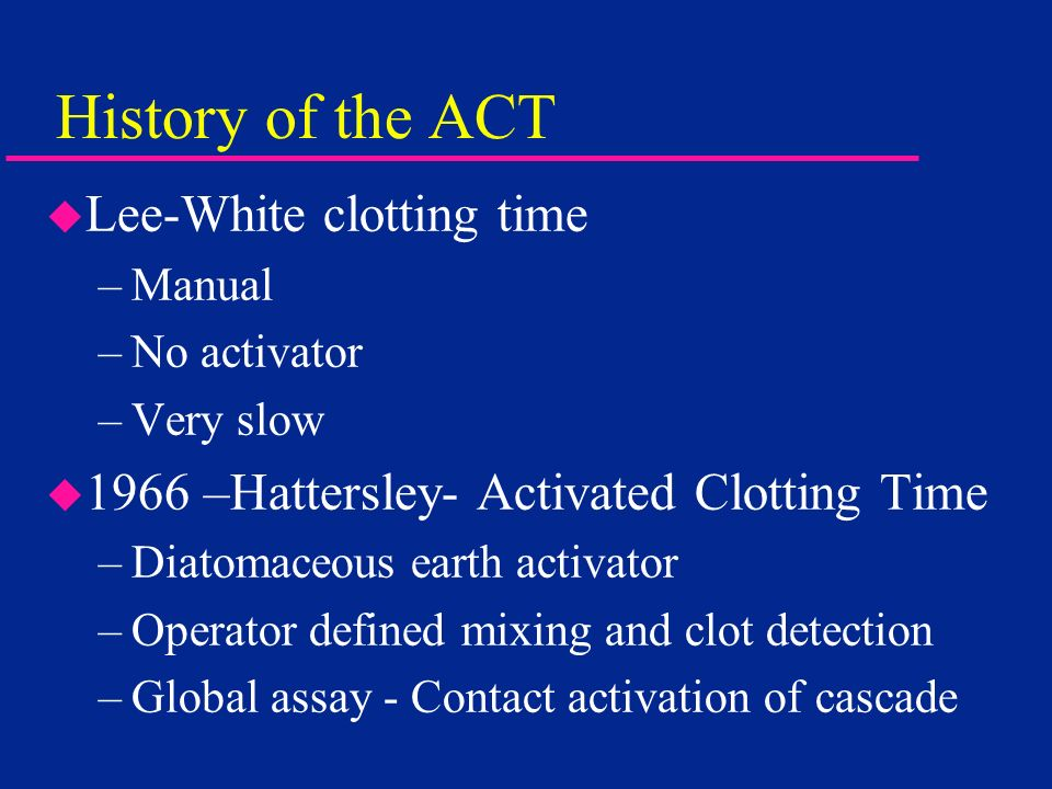 History of the ACT Lee-White clotting time