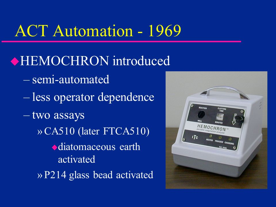 ACT Automation - 1969 HEMOCHRON introduced semi-automated