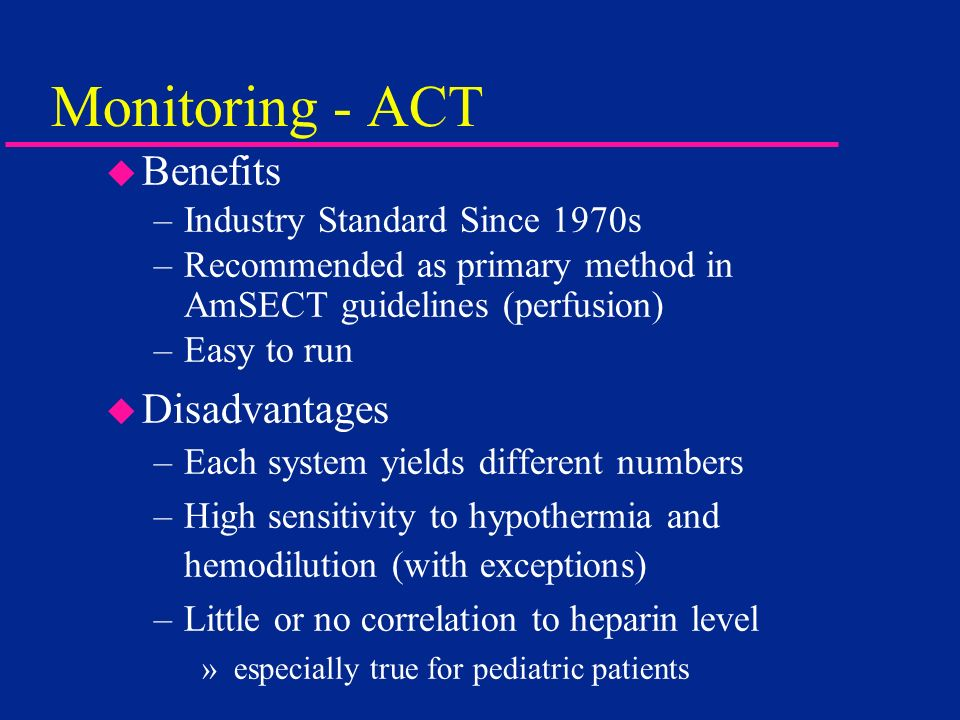 Monitoring - ACT Benefits Disadvantages Industry Standard Since 1970s