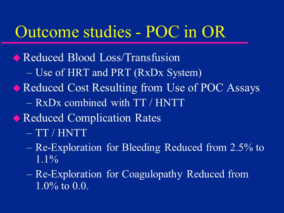 Outcome studies - POC in OR