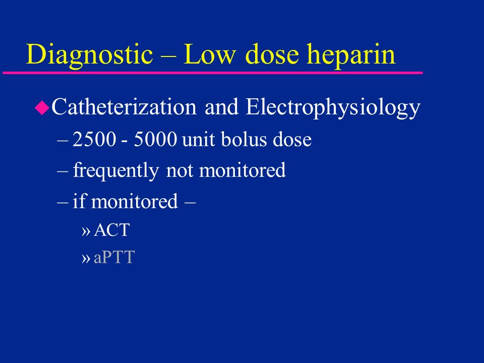 Diagnostic – Low dose heparin