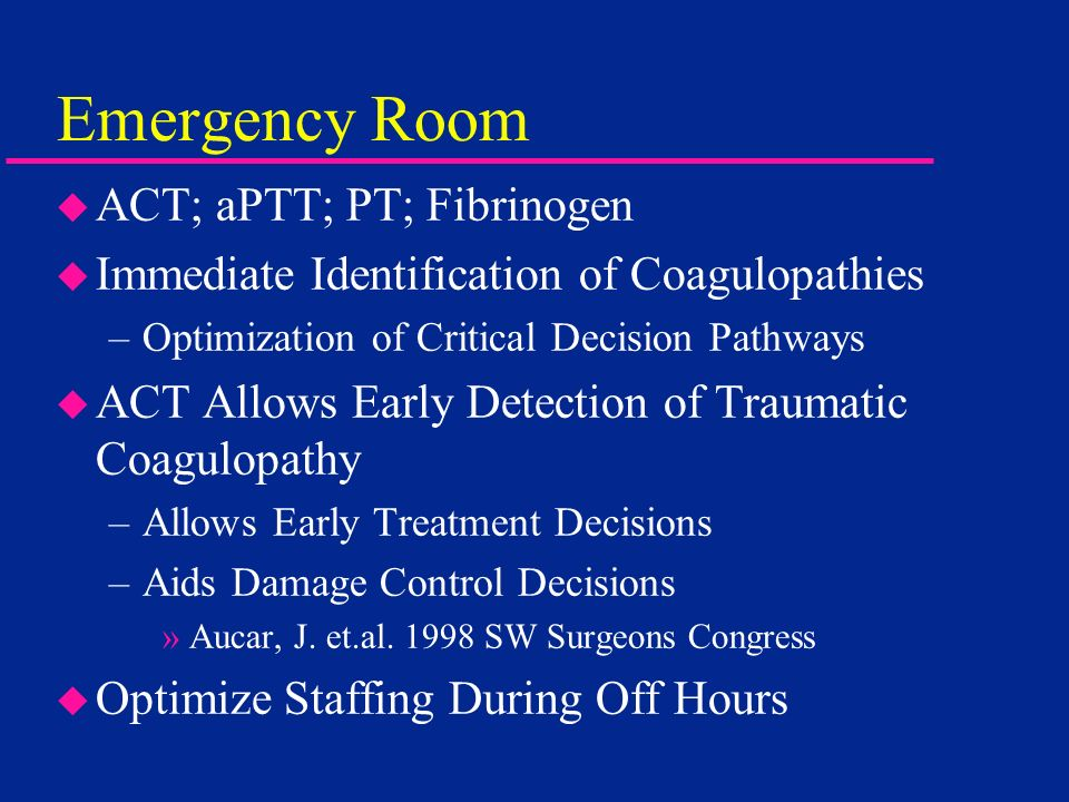 Emergency Room ACT; aPTT; PT; Fibrinogen