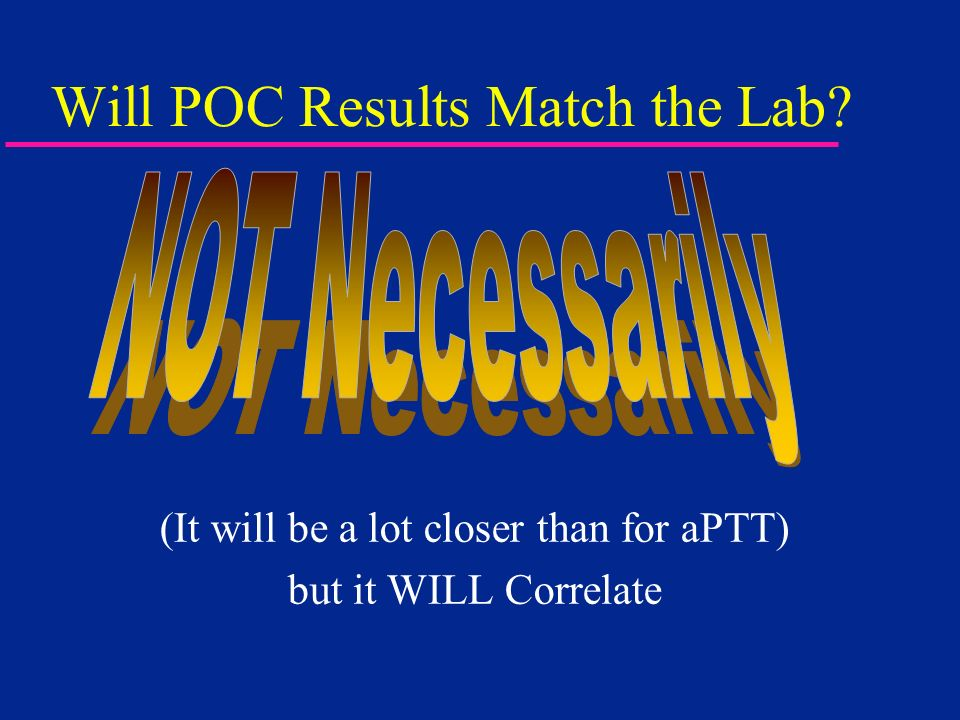 Will POC Results Match the Lab