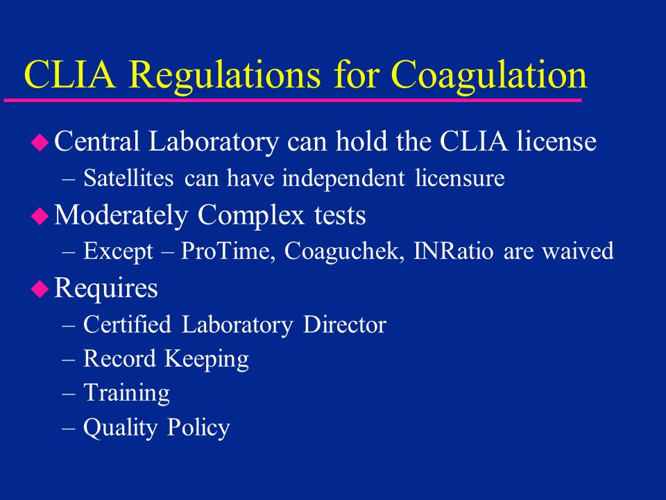 CLIA Regulations for Coagulation