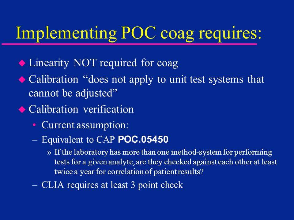Implementing POC coag requires: