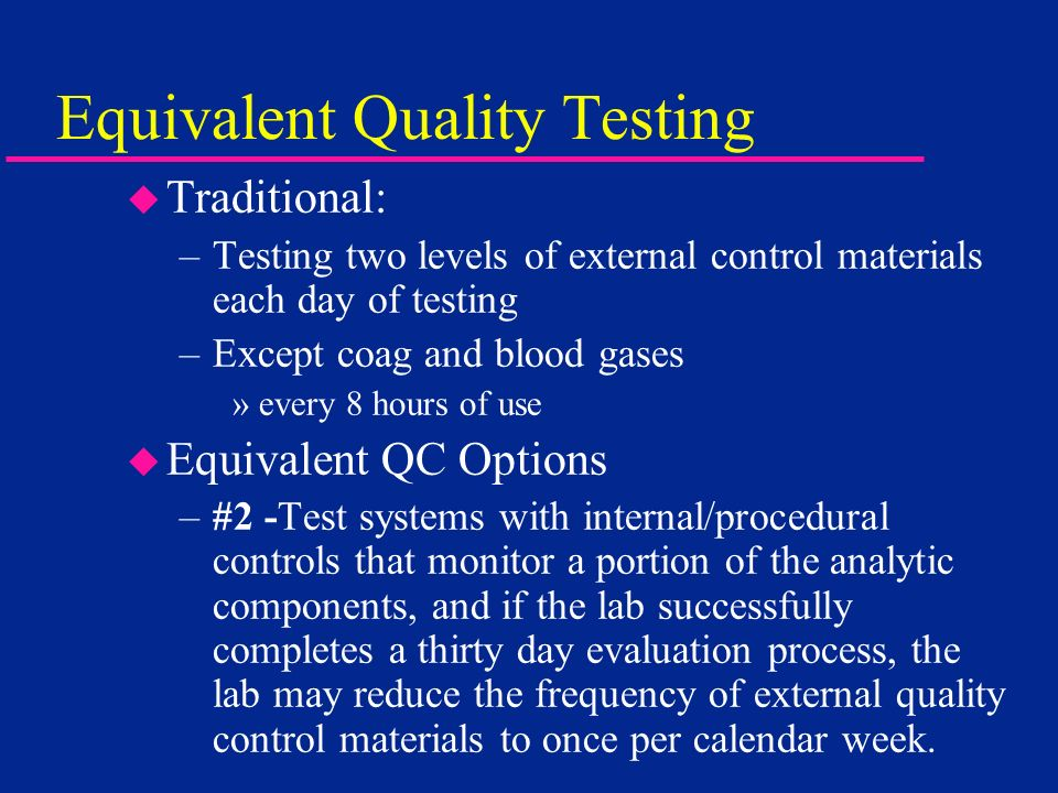 Equivalent Quality Testing
