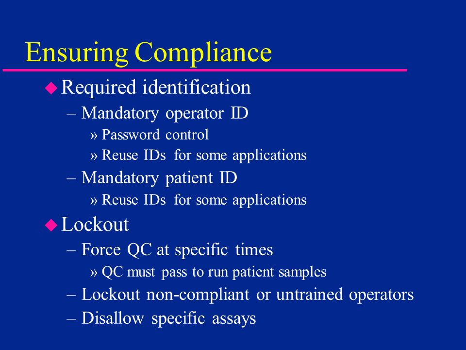 Ensuring Compliance Required identification Lockout