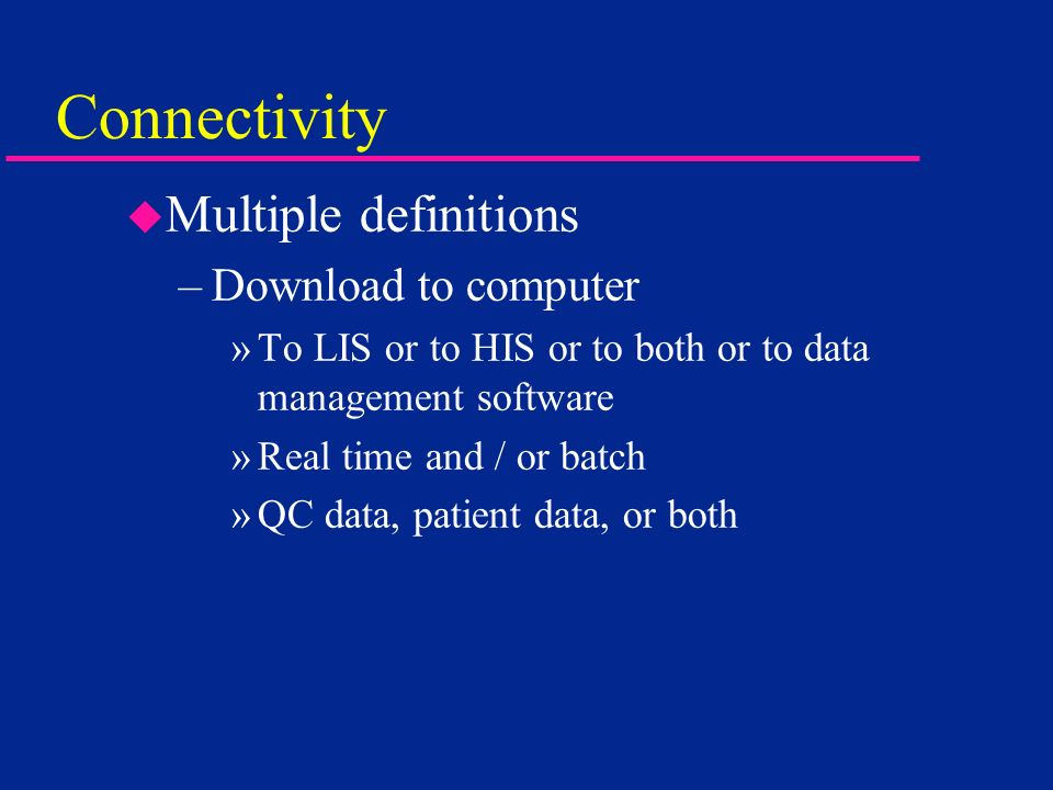 Connectivity Multiple definitions Download to computer