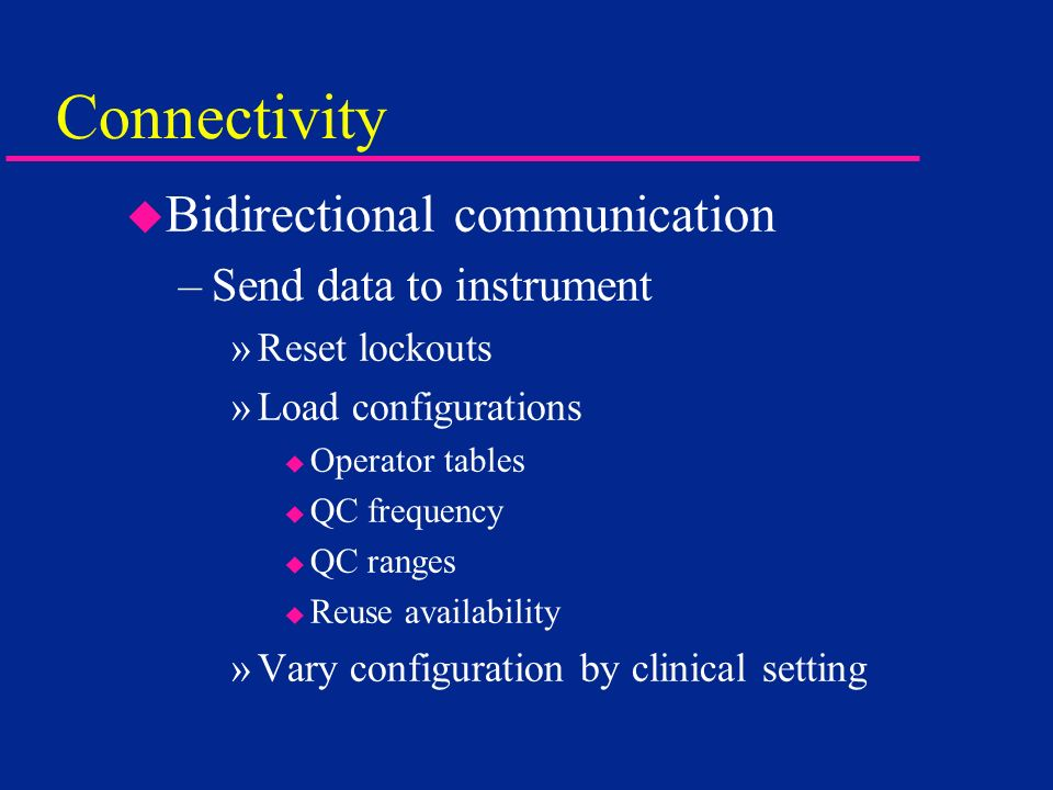 Connectivity Bidirectional communication Send data to instrument