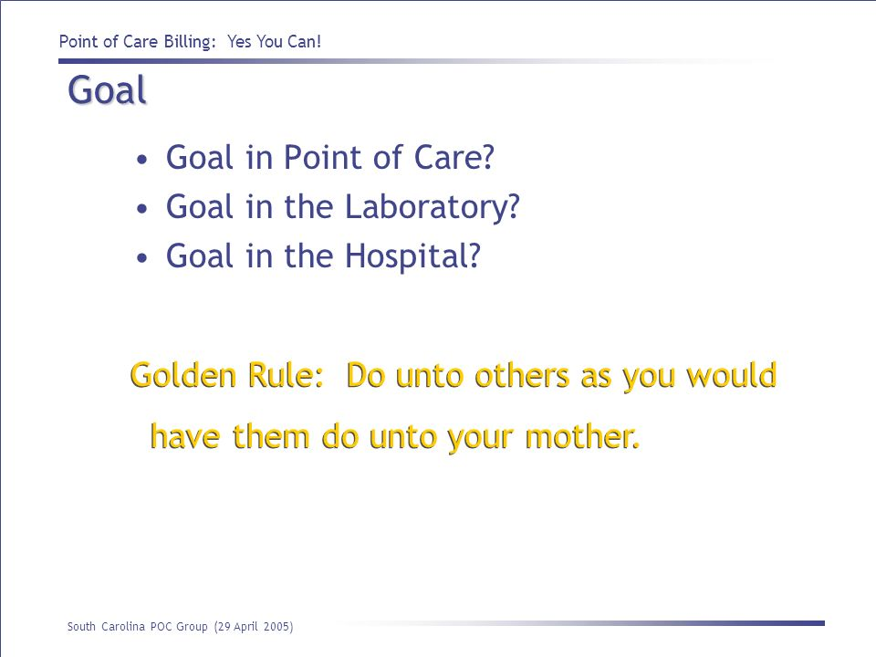 Goal Goal in Point of Care Goal in the Laboratory