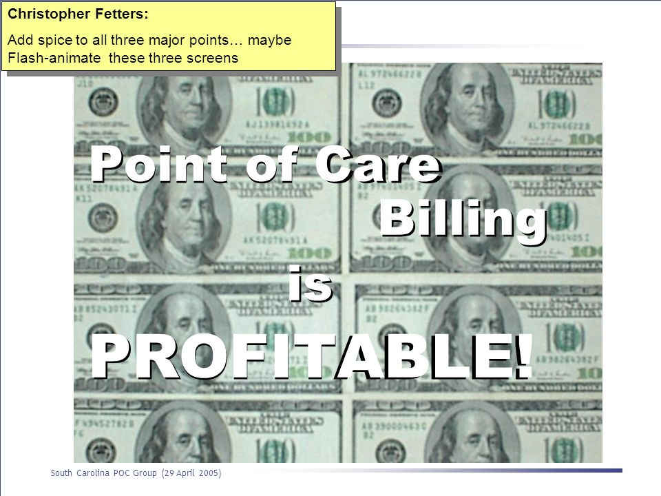 PROFITABLE! PROFITABLE! Point of Care Billing Point of Care Billing is